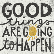 Wall mural - Good Things are Going to Happen