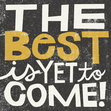 Wall mural - The Best is Yet to Come