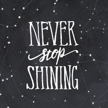 Canvas print - Never Stop Shining