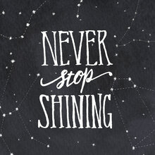 Wall mural - Never Stop Shining