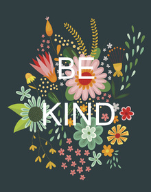 Leinwandbild - Floral Quote - Be Kind