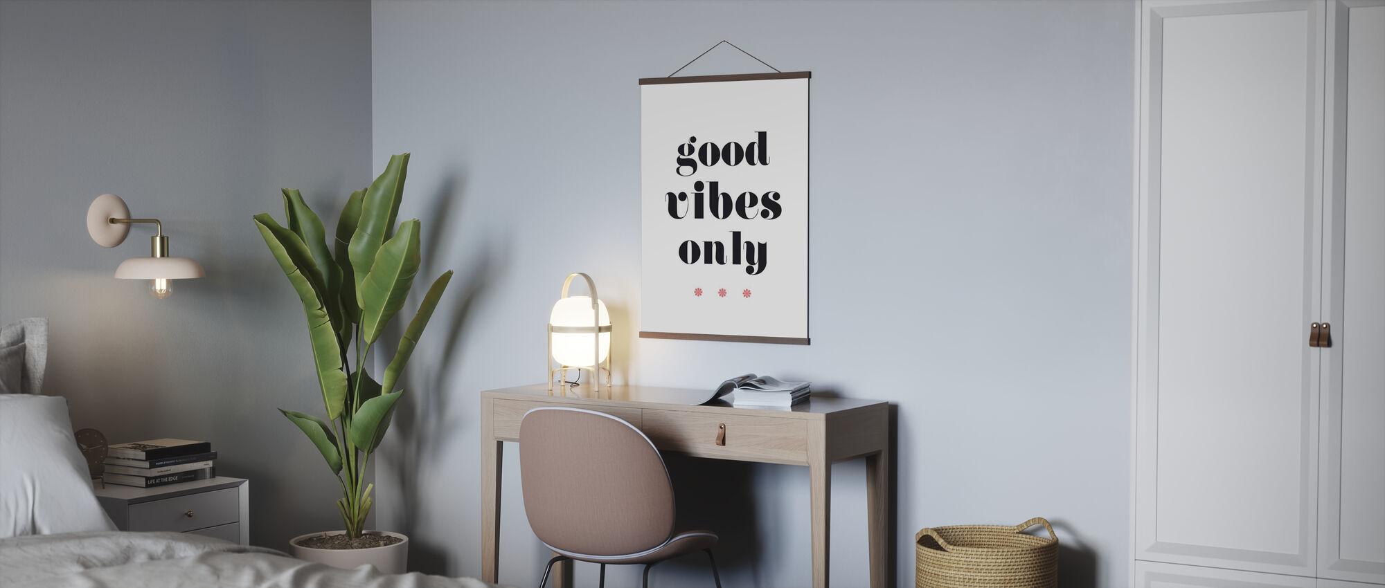Bonne Vibes seulement - Affiche - Bureau