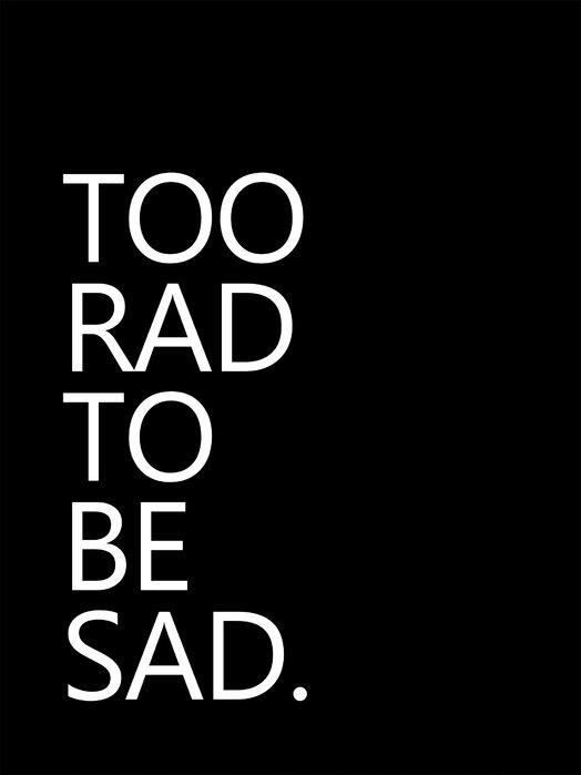 Too Rad To Be Sad Popular Wall Mural Photowall